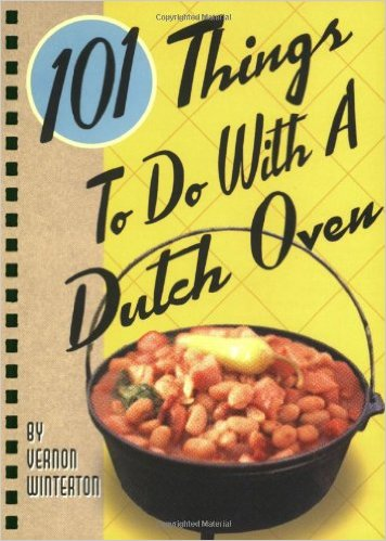 101 Things to do with a Dutch oven-best dutch oven recipes